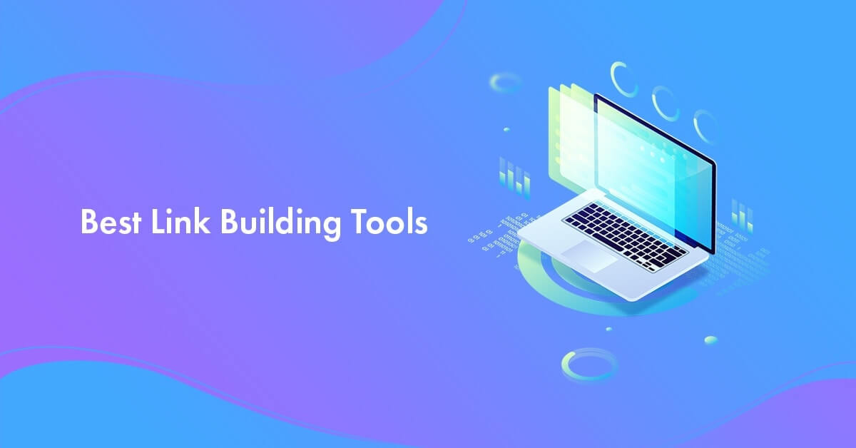 What's The Best Link Building Tool And Software In 2021?