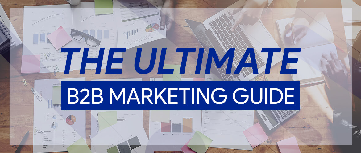 Ultimate Guide To B2B Marketing