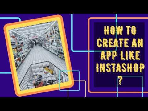 How To Create An App Like Instashop