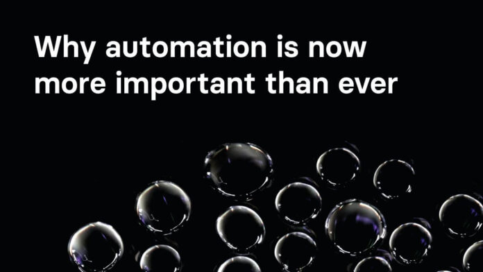 Why Automation Is Now More Important Than Ever?